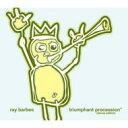 藝人名: R - Ray Barbee / triumphant procession 【CD】