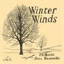 藝人名: P - P.e. Hewitt Jazz Ensemble / Winter Winds 【CD】
