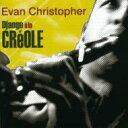藝人名: E - 【送料無料】 Evan Christopher / Django A La Creole 輸入盤 【CD】