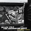 精选辑 - BLACK FILE THE BOMBRUSH! SHOW 【CD】