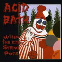艺人名: A - Acid Bath / When The Kite String Pops 輸入盤 【CD】