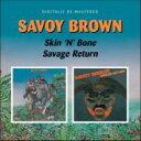 藝人名: S - Savoy Brown / Skin N Bone / Savage Return 輸入盤 【CD】
