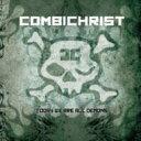 藝人名: C - Combichrist / Today We Are All Demons 輸入盤 【CD】