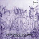 藝人名: C - Coleman (Dance) / Dirty Disco 輸入盤 【CD】