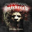 Hatebreed ヘイトブレッド / For The Lions 【CD】