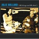 Artist Name: J - Jolie Holland / Living & The Dead 【CD】