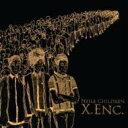 Artist Name: N - NEiLS CHiLDREN / X.ENC. 【CD】
