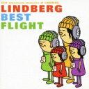 【送料無料】 LINDBERG リンドバーグ / LINDBERG BEST FLIGHT 【CD】