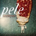 Artist Name: P - 【送料無料】 Pele / Scuttled Bender In A Watery Closet 輸入盤 【CD】