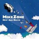 Minx Zone / New Age Drive 【CD】
