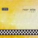 Artist Name: N - Nor Elle / Taxi 【CD】