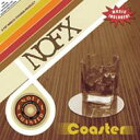 艺人名: N - NOFX ノーエフエックス / Coaster 輸入盤 【CD】