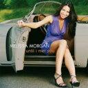 艺人名: M - Melissa Morgan / Until I Met You 輸入盤 【CD】