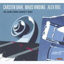 Carsten Dahl / Mads Vinding / Alex Riel / In Our Own Sweet Away 輸入盤 【CD】