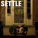 艺人名: S - Settle / At Home We Are Tourists 輸入盤 【CD】