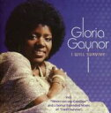 Gloria Gaynor グロリアゲイナー / I Will Survive 輸入盤 【CD】