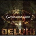 DELUHI デルヒ / Orion once again (2nd press) 【CD Maxi】