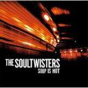 藝人名: S - Soultwisters / Soup Is Hot 【CD】