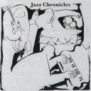 Artist Name: J - Big Pimp Jones / Jazz Chronicles 【CD】