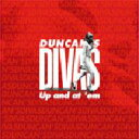 Artist Name: D - Duncan's Divas / Up And At 'em 【CD】