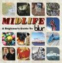 艺人名: B - 【送料無料】 Blur ブラー / Midlife: Beginners Guide To Blur 輸入盤 【CD】