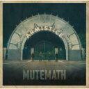 藝人名: M - Mutemath ミュートマス / Armistice 【CD】