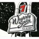 Artist Name: W - 【送料無料】 Waverly Seven / Yo Bobby: 来日記念盤 【CD】