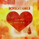Boys Like Girls ボーイズライクガールズ / Love Drunk 【CD】