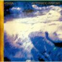 Ataxia / Automatic Writing 【SHM-CD】