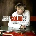 【送料無料】 Jeff Golub ジェフゴルブ / Blues For You 輸入盤 【CD】