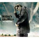 艺人名: R - Rodney Crowell / Fate's Right Hand 輸入盤 【CD】