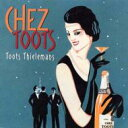 Artist Name: T - Toots Thielemans トゥーツシールマンズ / Chez Toots 輸入盤 【CD】