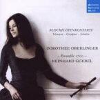 ドイツ・バロック・ブロックフレーテ協奏曲集 オベルリンガー、ゲーベル&アンサンブル1700 輸入盤 【CD】