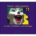 艺人名: U - 【送料無料】 Uri Caine ウリケイン / Bedrock - Plastic Temptation 輸入盤 【CD】