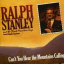艺人名: R - Ralph Stanley / Clinch Mountain Boys / Can't You Hear The Mountians Calling 輸入盤 【CD】