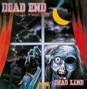 DEAD END デッドエンド / DEAD LINE 【CD】