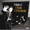 艺人名: F - 【送料無料】 Franz Ferdinand フランツフェルディナンド / Tonight 【CD】