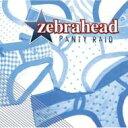 藝人名: Z - ZEBRAHEAD ゼブラヘッド / Panty Raid 【CD】