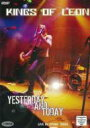Kings Of Leon キングスオブレオン / Yesterday & Today 【DVD】