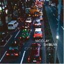 艺人名: N - Nicolay ニコレイ / Shibuya: City Lights Vol.2 【CD】