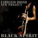 【送料無料】 Fabrizio Bosso New Project / Black Spirits 【CD】