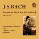 Bach, Johann Sebastian バッハ / 6つのヴァイオリン・ソナタ ラウテンバッハー、ガリング(2CD) 輸入盤 【CD】