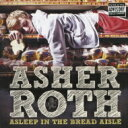 藝人名: A - Asher Roth / Asleep In The Bread Aisle 【CD】