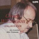 Artist Name: C - Claude Williamson クロードウイリアムソン / Collaboration 【CD】