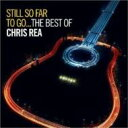 Chris Rea クリスレア / Still So Far To Go - The Best Of Chris Rea 輸入盤 【CD】