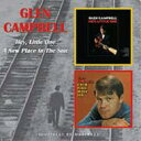 Artist Name: G - Glen Campbell グレンキャンベル / Hey, Little One / A New Place In The Sun 輸入盤 【CD】