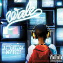 藝人名: W - Wale / Attention Deficit 輸入盤 【CD】