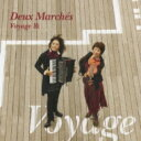 Artist Name: D - 【送料無料】 Deux Marches / Voyage 旅 【CD】