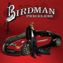 Artist Name: B - 【送料無料】 Birdman バードマン / Priceless 輸入盤 【CD】