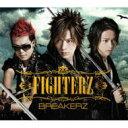 【送料無料】 BREAKERZ ブレイカーズ / FIGHTERZ 【初回限定盤 A】 【CD】